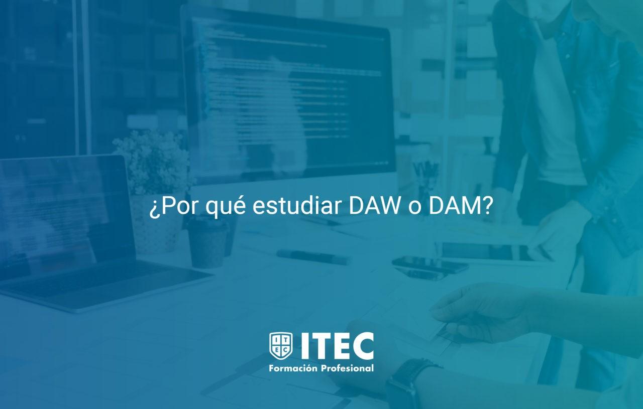 https://www.itecfp.com/wp-content/uploads/2019/05/Por-que-estudiar-DAW-o-DAM-1280x815.jpg